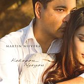 Play & Download Kahapon... Ngayon by Martin Nievera | Napster