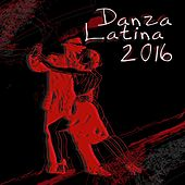 Danza Latina 2016 by Various Artists