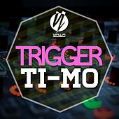 Play & Download Trigger by Timo | Napster