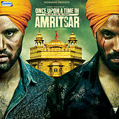 Play & Download Once Upon a Time in Amritsar (Original Motion Picture Soundtrack) by Various Artists | Napster