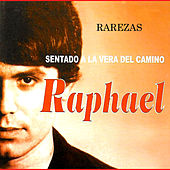 Play & Download Rarezas. Sentado a la Vera del Camino by Raphael | Napster