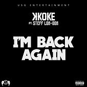 Play & Download I'm Back Again by K-Koke | Napster