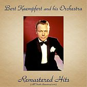 Play & Download Remastered Hits (All Tracks Remastered 2016) by Bert Kaempfert | Napster