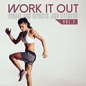 Work It Out: Music for Sports and Fitness, Vol. 2 by Various Artists