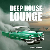 Deep House Lounge by Patrick Péronne