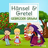 Play & Download Hänsel & Gretel by Gebrüder Grimm | Napster