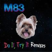 Do It, Try It Remixes von M83