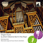 Play & Download Johann Sebastian Bach & Max Reger: Organ Music by Erik Bostrom | Napster