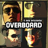 Play & Download Il mio orizzonte by Overboard | Napster