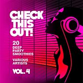 Play & Download Check This Out! (20 Deep Party Smoothies), Vol. 4 by Various Artists | Napster