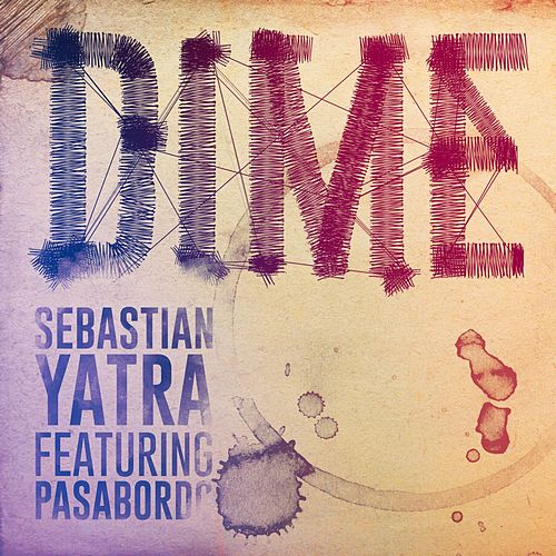 Dime (feat. Pasabordo) de Sebastián Yatra