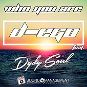 Play & Download Who You Are by Dego | Napster