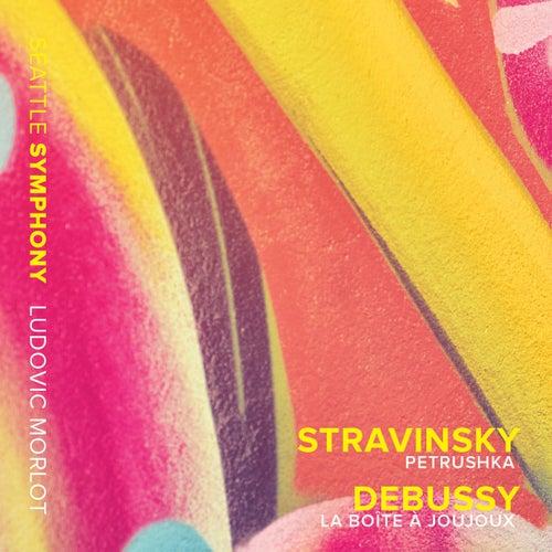 Stravinsky: Petrushka - Debussy: La boîte à joujoux, L. 128 by Seattle Symphony Orchestra