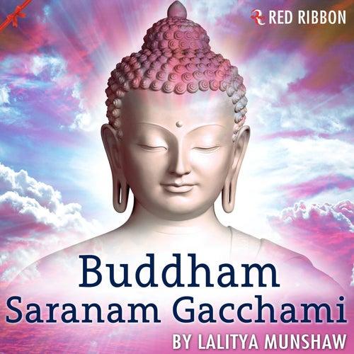 Play & Download Buddham Saranam Gacchami by Lalitya Munshaw | Napster