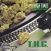 Play & Download High Times Presents: T.H.C. (The Hip-Hop Collection, Vol. 1) by Various Artists | Napster