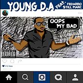 Oops My Bad (feat. $Till Marc & Fedarro) by Young D.A.