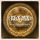 Play & Download Live at the Isaac Theatre Royal by Fly My Pretties | Napster