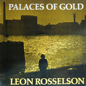 Play & Download Palaces of Gold by Leon Rosselson | Napster