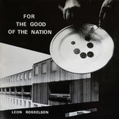 Play & Download For the Good of the Nation by Leon Rosselson | Napster
