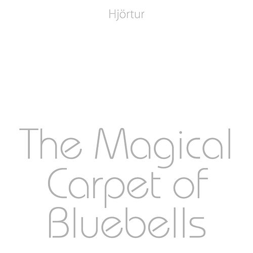 The Magical Carpet of Bluebells by Hjortur