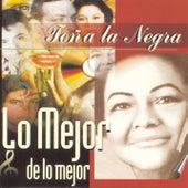 Play & Download Lo Mejor De Lo Mejor by Toña La Negra | Napster