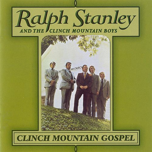 Clinch Mountain Gospel by Ralph Stanley