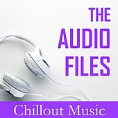 Play & Download The Audio Files: Chillout Music by Various Artists | Napster
