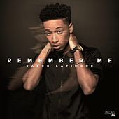 Remember Me - Single by Jacob Latimore