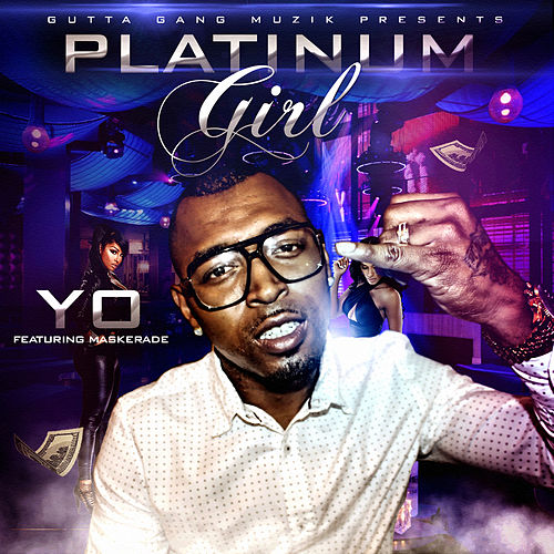 Play & Download Platinum Girl (feat. Maskerade) by Yo- | Napster