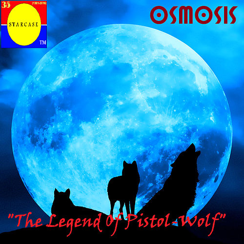 Play & Download The Legend of Pistol-Wolf by Osmosis | Napster