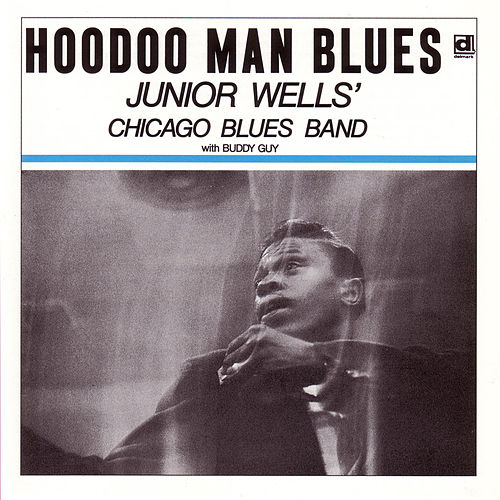 Hoodoo Man Blues by Junior Wells