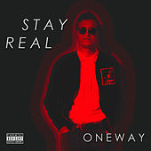 Stay Real by One Way
