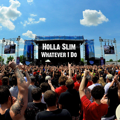 Play & Download Whatever I Do by Holla Slim | Napster