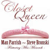 Closet Queen (feat. Miss Manoush) by Man Parrish