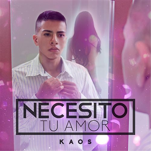Play & Download Necesito Tu Amor by Kaos | Napster