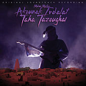 Akounak Tedalat Taha Tazoughai (Original Motion Picture Soundtrack) by Mdou Moctar
