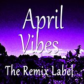 April Vibes (Where Deephouse Meets Progressive House Music) by Various Artists