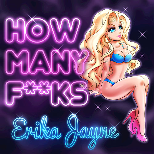 How Many Fucks (Radio Remixes) by Erika Jayne