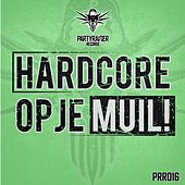 Hardcore Op Je Muil! - EP by Various Artists