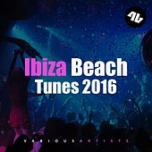 Ibiza Beach Tunes 2016 by Various Artists
