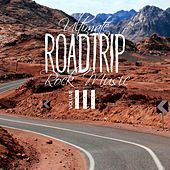 Ultimate Roadtrip Rock Music, Vol. 3 by Various Artists