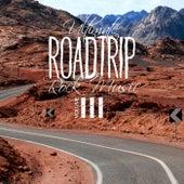 Ultimate Roadtrip Rock Music, Vol. 3 von Various Artists