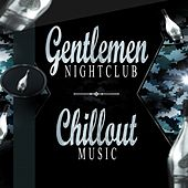 Gentlemen Night Club: Chillout Music by Various Artists