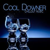 Cool Downer: Chillout Music by Various Artists