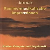 Play & Download Jens Isern: Kammermusikalische Impressionen by Various Artists | Napster