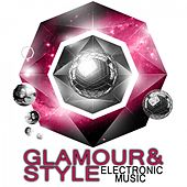 Glamour & Style: Electronic Music by Various Artists