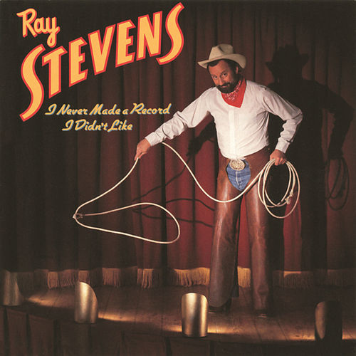 Play & Download I Never Made a Record I Didn't Like by Ray Stevens | Napster
