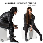 Play & Download Heaven Is Falling by Aligator   Napster
