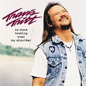 Play & Download No More Looking Over My Shoulder by Travis Tritt | Napster