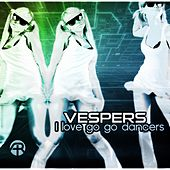 I Love Go Go Dancers by VESPERS